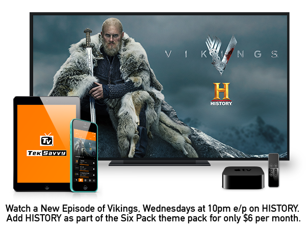 Watch a New Episode of Vikings, Wednesdays at 10pm e/p on HISTORY.  Add HISTORY as part of the Six Pack theme pack for only $6 per month.